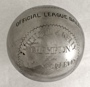 "As a member of the Boston Beaneaters, ""King"" Kelly was enormously popular. This Silver Trophy Ball was presented to Kelly by Ned 'Nuf Ced' Mcreevey, a long time admirer and proprietor of a bar where fans would gather on game days. McGreevey acquired his moniker because, as the undisputed arbiter of any and all baseball arguments in his saloon, when Ned said ""Nuf Ced"", the argument instantly ceased."